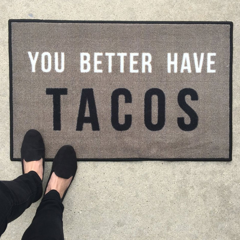 You Better Have Tacos Novelty Welcome Mat Floormatshop
