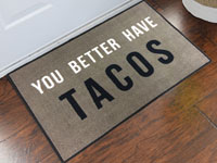 You Better Have Tacos Welcome Door Mat - 2' x 3' GM-19010618