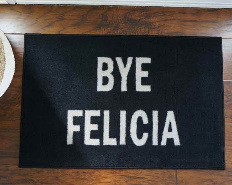 Bye Felicia Welcome Mat