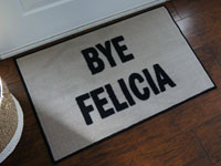 Bye Felicia Home Door Mat