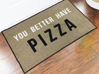 You Better Have Pizza Welcome Door Mat - 2' x 3'