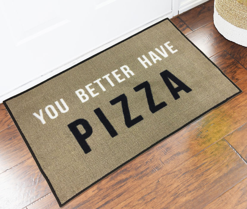 You Better Have Pizza Welcome Door Mat   2u0027 X 3u0027