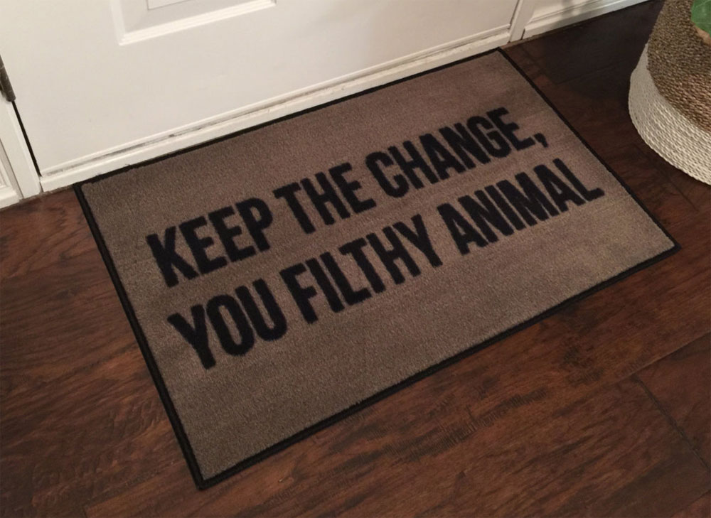 Genial Keep The Change You Filthy Animal Welcome Door Mat   2u0027 X 3u0027