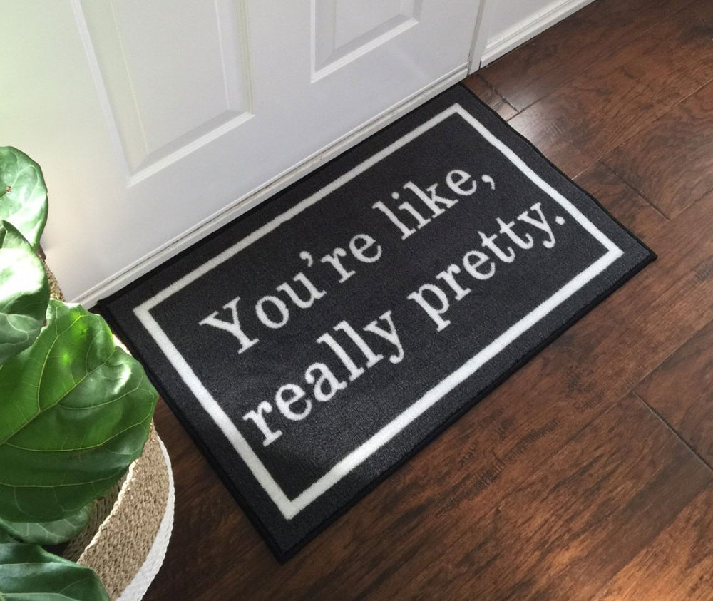 2 X 3 You Re Like Really Pretty Doormat Floormatshop