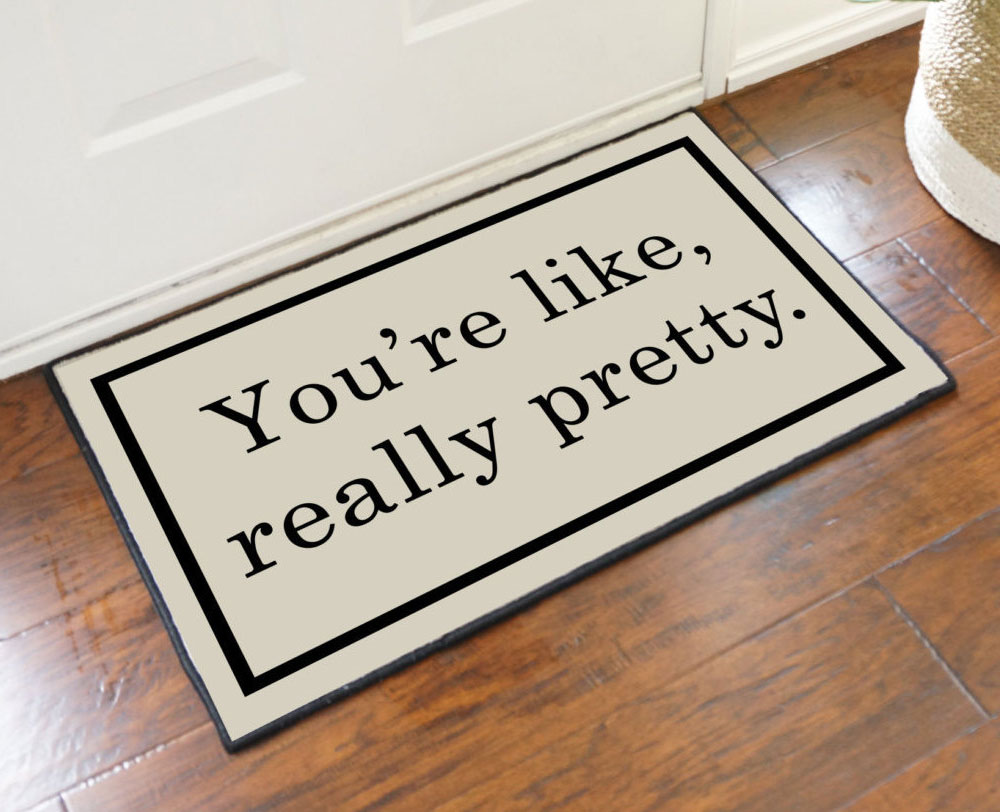 2 X 3 You Re Like Really Pretty Doormat Tan Floormatshop Com Commercial Floor Matting