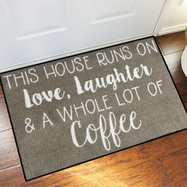 This House Runs On Love, Laughter & Coffee Doormat - 2' x 3' GM-19019512